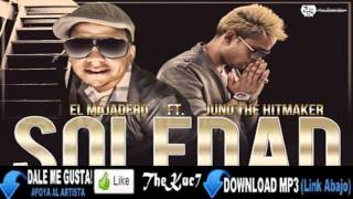 "Soledad - El Majadero Ft. Juno ""The Hitmaker"" (Original)  ★Reggaeton 2012★ HD"
