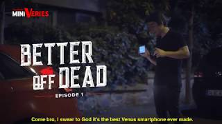 better of dead episode 1