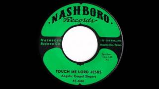 Angelic Gospel Singers: Touch Me Lord Jesus / Nashboro 1959