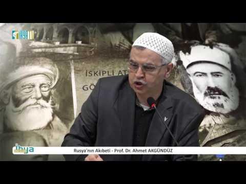 Rusya'nın Akıbeti - Prof. Dr. Ahmet AKGÜNDÜZ