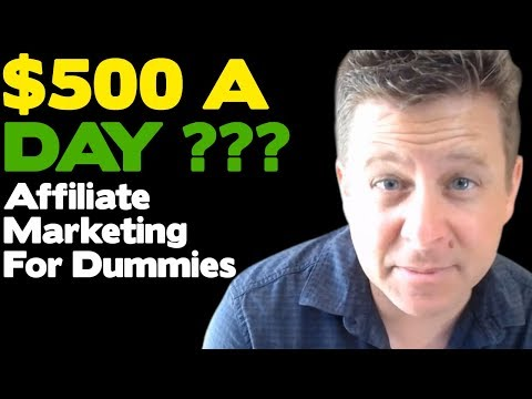 Affiliate Marketing For Dummies - Make $500 Per Day Profit Plan - Simple Method That Gets Results