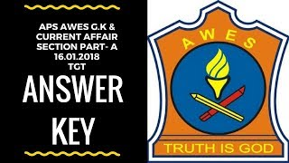 APS AWES PART-A ANSWER KEY 16.01.2018 G.K AND CURRENT AFFAIR SECTION SHIFT 2
