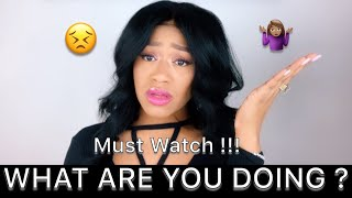 What Are You Doing Babe? (Advice/Rant Video)|AshaC