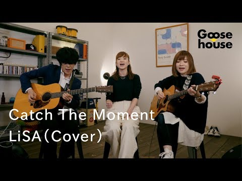 Catch The Moment /LiSA(Cover)
