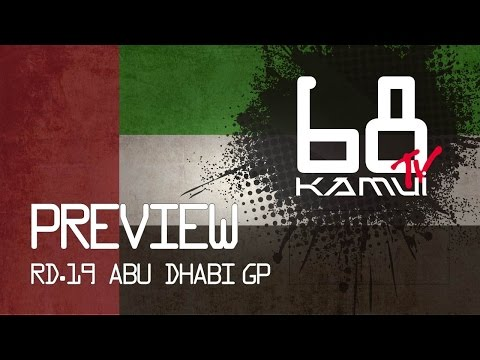 KAMUI TV VOL.68 Rd.19 ABU DHABI GP PREVIEW