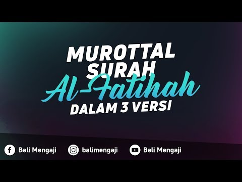 Murottal Surah Al Fatihah Dalam 3 Versi - Fakhrur Rodhi Al Hendan