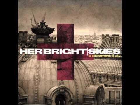 Her Bright Skies - Black lungs & dollar signs