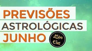 PREVISÕES ASTROLÓGICAS MÊS DE JUNHO.