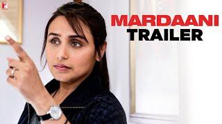 Mardaani | Official Trailer | Rani Mukerji