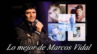 Lo mejor de Marcos Vidal - MIX