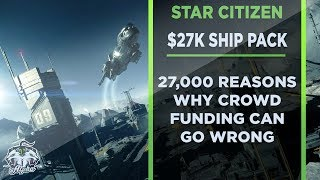 Star Citizen: $27k reasons why crowd funding can go wrong
