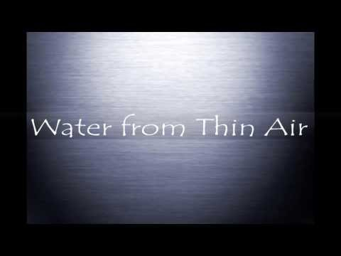 Water from thin air...