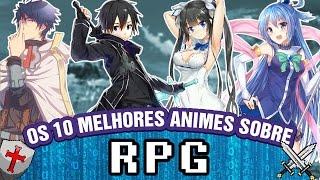 OS 10 MELHORES ANIMES SOBRE RPG