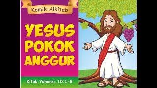 YESUS POKOK ANGGUR    film animasi cerita alkitab rohani kristen sekolah minggu gereja Tuhan Yesus