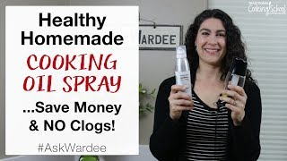 Healthy Homemade Cooking Oil Spray... Save Money & NO Clogs! #AskWardee 121
