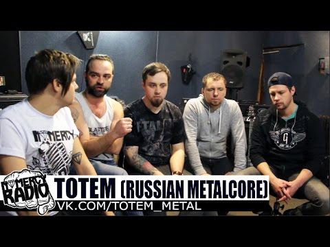TOTEM - интервью NOMERCY RADIO (moscow metalcore band)
