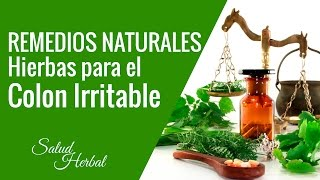 Yerbas Buenas Para El Colon Irritable | Hierbas Naturales Para El Colon Irritable