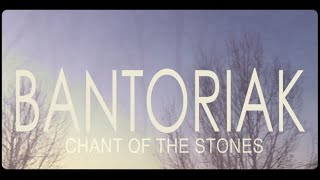 BANTORIAK - Chant Of The Stones