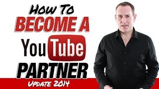 How To Become A YouTube Partner 2014