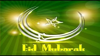 Happy Eid 2016- Eid Mubarak wishes, Eid Greetings, Eid Ul Fitr E-card, Eid Whatsapp Video