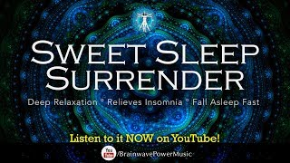 Deep Sleep Music 34 Sweet Sleep Surrender 34 Relaxation Lullaby Fight Insomnia Fall Asleep Fast