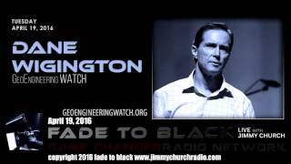 Ep. 441 FADE to BLACK Jimmy Church w/ Dane Wigington: Chemtrails and Geoengineering LIVE