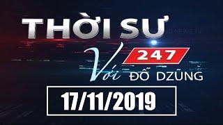 Thời Sự 247 Với Đỗ Dzũng | 17/11/2019 | SETTV www.setchannel.tv