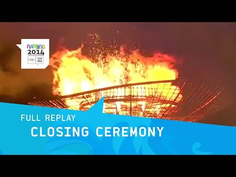 Closing Ceremony   Full Replay   Nanjing 2014 Youth Olympic Games