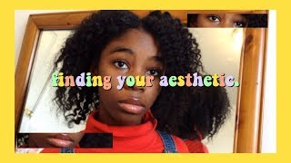 how to find your aesthetic.
