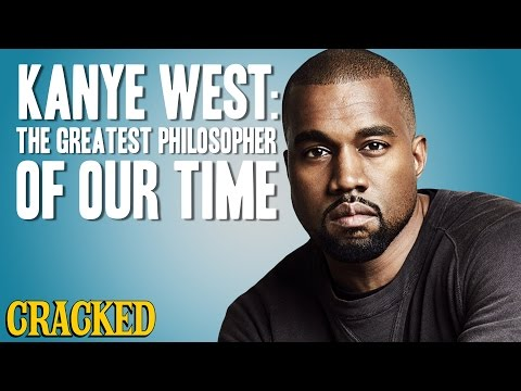 Why Kanye West Is the Most Important Philosopher of Our Time