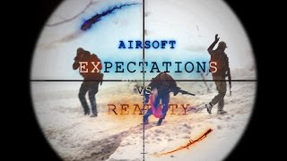 Airsoft War - Expectations vs Reality