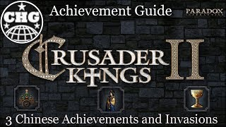 CK2 Achievement Guides - 3 Chinese Achievements and 1 Invasion