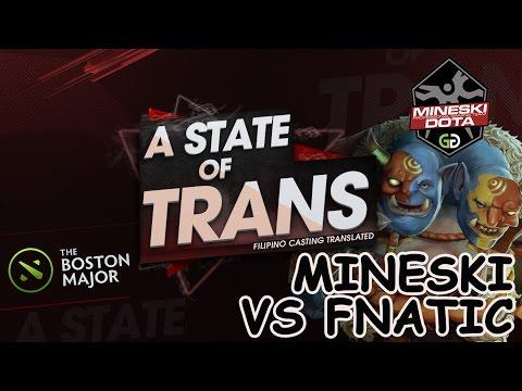 A State Of Trans | Mineski vs Fnatic | Boston Major Qualifiers - Game 1