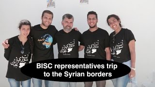 BISC representatives trip to the Syrian borders