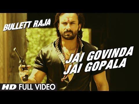 Jai Govinda Jai Gopala Full Video Song   Bullett Raja   Saif Ali Khan, Sonakshi Sinha