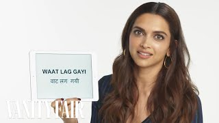 Deepika Padukone Teaches You Hindi Slang | Vanity Fair