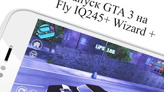 GTA 3 Android - Gameplay (Fly IQ245+ Wizard Plus)