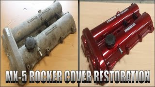 MAZDA MX-5  Rocker Cover Restoration ( Miata , Eunos )