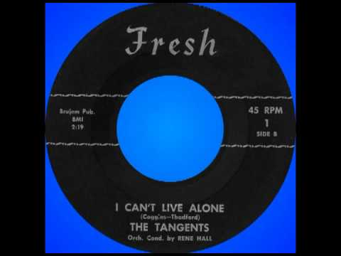 I CAN'T LIVE ALONE, The Tangents, Fresh #1 1960