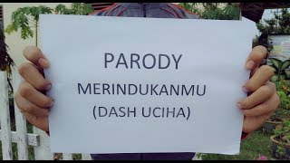[PARODY] DASH UCIHA - MERINDUKANMU || ngumpulin uang dulu #rchan