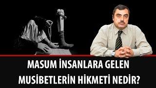 Mustafa KARAMAN - Masum İnsanlara Gelen Musibetlerin Hikmeti Nedir?