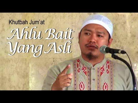 Ahlu Bait Yang Asli - Ustadz Khairullah Anwar Luthfi, Lc