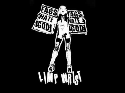 Limp Wrist - Give Me A Fuckin Break