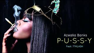 Watch Azealia Banks P-u-s-s-y video