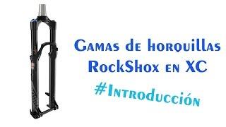 ¿Qué gamas hay en Rockshox para horquillas de XC? | Introducción
