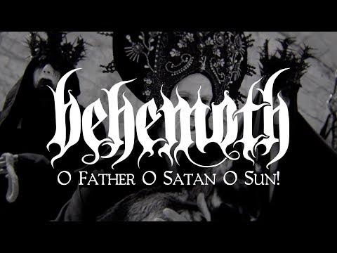 """Behemoth """"O Father O Satan O Sun!"""" (OFFICIAL VIDEO)"""