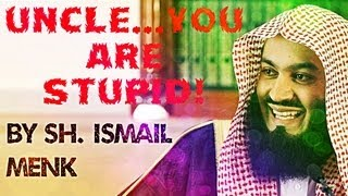 """""""Uncle…You Are Stupid!"""" ┇FUNNY┇ by Mufti Ismail Musa Menk ┇Smile…itz Sunnah┇"""