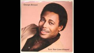 George Benson Turn Your Love Around