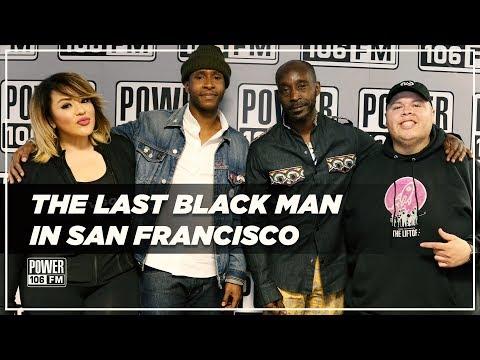 Cast Of 'The Last Black Man In San Francisco' Talk Film Inspiration + Gentrification
