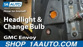 How To Install Replace Headlight and Change Bulb 2002-09 GMC Envoy, Envoy XL XUV